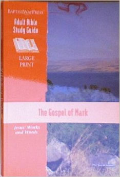 Image for The Gospel of Mark (Adult Bible Study Guide Large Print Jesus' Works and Words)