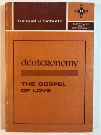 Image for Deuteronomy: The Gospel of Love (Everyman's Bible Commentary)