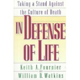 Image for In Defense of Life: Taking a Stand in a Culture of Death