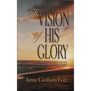 Image for The Vision of His Glory: Finding Hope Through the Revelation of Jesus Christ
