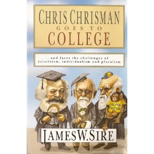 Image for Chris Chrisman Goes to College ... And Faces the Challenges of Relativism, Individualism and Pluralism