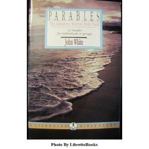 Image for Parables the Greatest Stories Ever Told: 12 Studies for Individuals or Groups (Lifeguide Bible Studies)