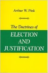 Image for The Doctrines Of Election And Justification