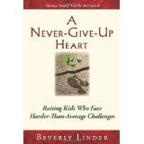 Image for A Never-Give-Up Heart: Encouragement For Special Parents to Special Kids: Group Study Guide Included
