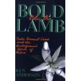 Image for Bold as a Lamb: Pastor Samuel LAmb and the Underground Church of China