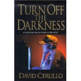 Image for Turn Off The Darkness: Changing Your World For God