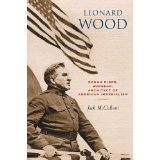 Image for Leonard Wood: Rough Rider, Surgeon, Architect Of American Imperialism