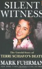 Image for Silent Witness: The Untold Story Of Terri Schiavo's Death