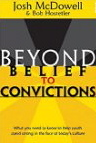 Image for Beyond Belief To Conviction: What You Need To Know To Help Youth Stand Strong In The Face OF Today's Culture