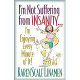 Image for I'm Not Suffering From Insanity: I'm Enjoying Every Minute Of It!