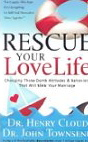 Image for Rescue Your Love Life: Changing Those Dumb Attitudes and Behaviors That Will Sink Your Marriage