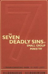 Image for The Seven Deadly Sins of Small Group Ministry: A Troubleshooting Guide for Church Leaders