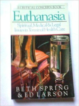 Image for Euthanasia: Spiritual, Medical & Legal Issues in Terminal Health Care