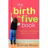 Image for The Birth To Five Book: Confident Childrearing Right from The Start
