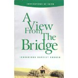 Image for A View From the Bridge: Ironbridge Baptist Church (Inspirations of faith)