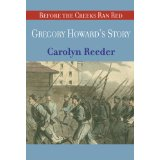 Image for Gregory Howard's Story (Before the Creeks Ran Red)