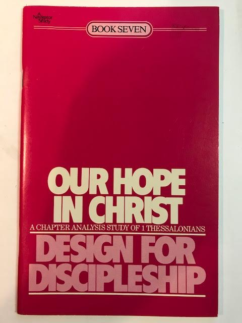 Image for Our Hope in Christ: A Chapter Analysis Study of 1 Thessalonians (Design for Discipleship)