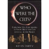 Image for Who Were the Celts? Everything You Ever Wanted To Know About The Celts 1,000 B.C. To The Present