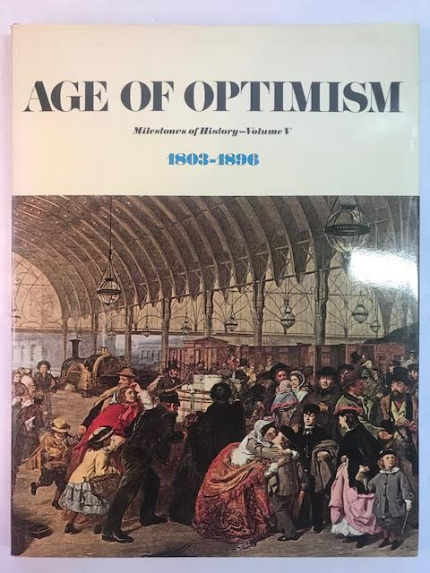 Image for Age of Optimism 1803-1896 (Milestones of history, vol. 5)