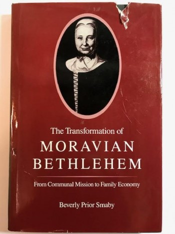 Image for The Transformation of Moravian Bethlehem: From Communal Mission to Family Economy