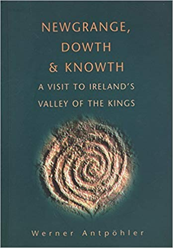 Image for Newgrange Dowth & Knowth: A Visit To Ireland's Valley Of The Kings