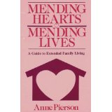 Image for Mending Hearts Mending Lives: A Guide to Extended Family Living