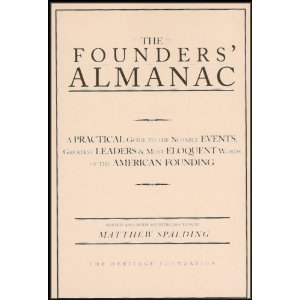 Image for The Founder's Almanac: A Practical Guide to the Notable Events, Greatest Leaders & Most Eloquent Words of the American Founding