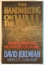 Image for The Handwriting On The Wall: Secrets From The Prophecies Of Daniel