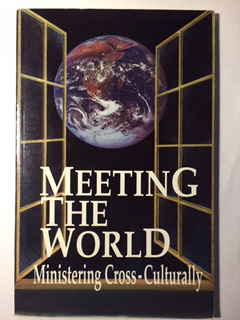 Image for Meeting The World: Ministering Cross-Culturally