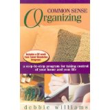 Image for Common Sense Organizing: A Step-by-Step Program for Taking Control of your Home and your Life