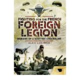 Image for Fighting for the French Foreign Legion: Memoirs of a Scottish Legionnaire