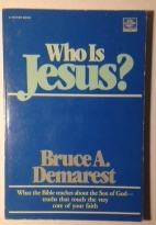 Image for Who Is Jesus? What the Bible Teaches About the Son of God - Truths That Touch The Very Core Your Faith