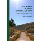 Image for Pilgrimage in Early Christian Jordan: A Literary and Archaeological Guide