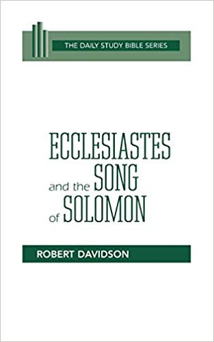 Image for Ecclesiastes And The Song Of Solomon:  The Daily Study Bible Series