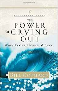 Image for The Power Of Crying Out:  When Prayer Becomes Mighty