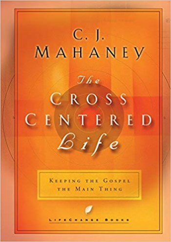 Image for The Cross Centered Life:  Keeping The Gospel The Main Thing