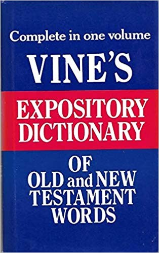 Image for Vine's Expository Dictionary Of Old and New Testament Words