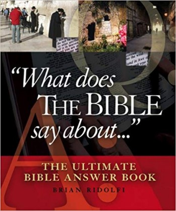 "Image for ""What Does the Bible Say About..."" The Ultimate Bible Answers Book"