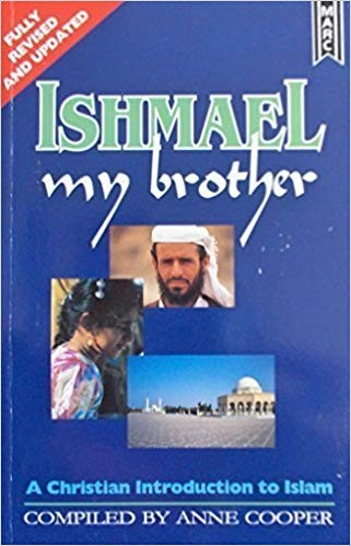 Image for Ishmael My Brother: A Christian Introduction To Islam