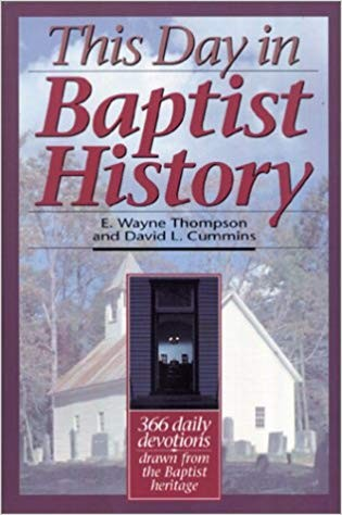 Image for This Day in Baptist History: 366 Daily Devotions Drawn from the Baptist Heritage