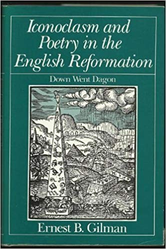 Image for Iconoclasm And Poetry In The English Reformation: Down Went Dagon