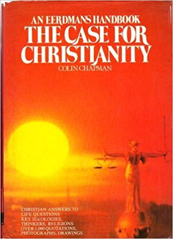 Image for The Case For Christianity:  Christain Answers To Life Questions Key Ideologies, Thinkers, Religions Over 1,000 Quotations, Photography, Drawings.