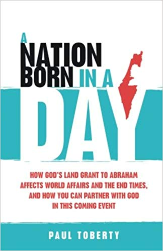 Image for A Nation Born In A Day:  How God's Land Grant To Abraham Affects World Affairs And The End Times,  And How You Can Partner With God In This Coming Event