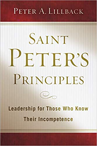 Image for Saint Peter's Principles:  Leadership For Those Who Already Know Their  Incompetence