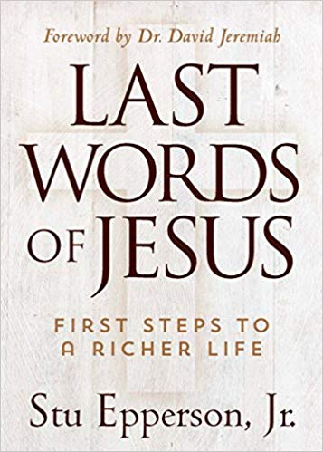 Image for Last Words Of Jesus:  First Steps To A Richer Life