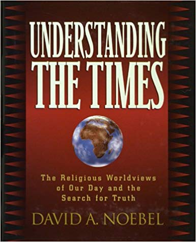 Image for Understanding The Times:  The Religious World Views Of Our Day And The Search For Truth