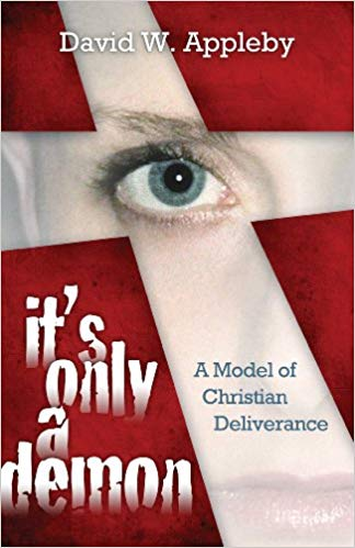 Image for It's Only A Demon:  A Model of Christian Deliverance