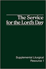 Image for The Service For The Lord's Day:  Supplemental Liturgical Recourse 1