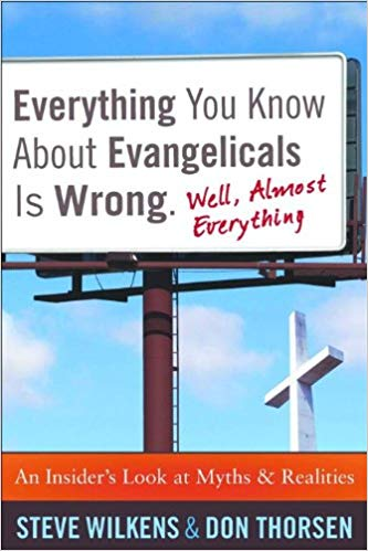 Image for Everything You Know About Evangelicals Is Wrong.  Well, Almost Everything:  An Insider's Look at Myths & Realities