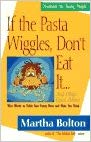 Image for If The Pasta Wiggles, Don't Eat It:  Wise Words TO Tickle Your Funny Bone And Make You Think
